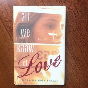 Nora Raleigh Baskin - All We Know of Love